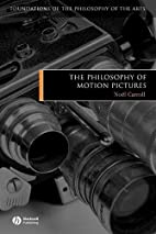 The Philosophy of Motion Pictures…