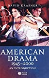 Krasner, David: American Drama 1945 - 2000: An Introduction (Wiley Blackwell Introductions to Literature)