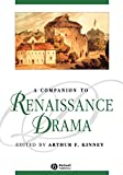 Kinney, Arthur F.: Companion to Renaissance Drama
