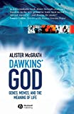 Alister McGrath: Dawkins' GOD: Genes, Memes, and the Meaning of Life