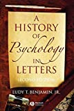 Benjamin, Ludy T.: A History of Psychology in Letters