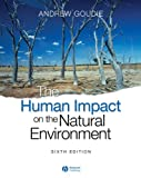Goudie, Andrew: The Human Impact on the Natural Environment: Past, Present, And Future