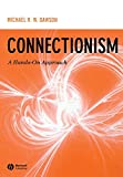 Dawson, Michael Robert William: Connectionism: A Hands-on Approach