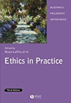 Ethics in Practice: An Anthology by Hugh…