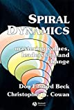 Cowan, Christopher C.: Spiral Dynamics: Mastering Values, Leadership, And Change