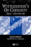 Rhees, Rush: Wittgenstein's On Certainty: There - Like Our Life