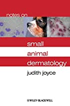 Notes on Small Animal Dermatology by Judith…