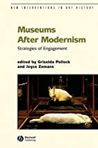 Museums After Modernism: Strategies of…
