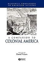 A Companion to Colonial America by Daniel…