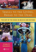 Skulls to the Living, Bread to the Dead: The…
