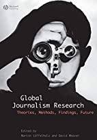 Global Journalism Research: Theories,…