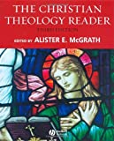 McGrath, Alister E.: The Christian Theology Reader