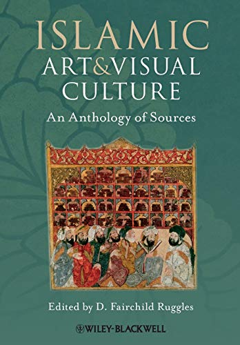 islamic-art-and-visual-culture-an-anthology-of-sources