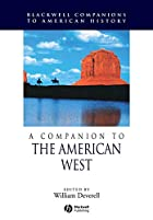 A Companion to the American West by William…