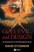 God, Evil and Design: An Introduction to the…