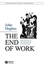 The End of Work: Theological Critiques of…