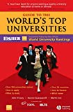 O'Leary, John: Guide to the World's Top Universities: Exclusively featuring the complete THES / QS World University Rankings
