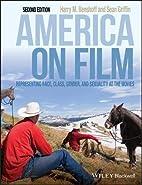 America on Film: Representing Race, Class,…