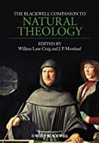The Blackwell Companion to Natural Theology…