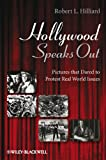 Hilliard, Robert L.: Hollywood Speaks Out: Pictures that Dared to Protest Real World Issues