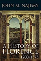 A History of Florence 1200-1575 by John M.…