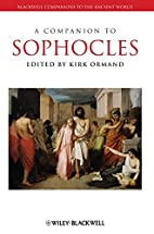 A Companion to Sophocles by Kirk Ormand