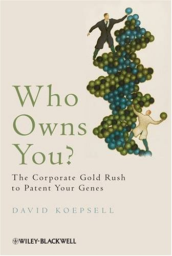 who-owns-you-the-corporate-gold-rush-to-patent-your-genes
