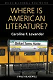 Levander, Caroline F.: Where is American Literature (Blackwell Manifestos)