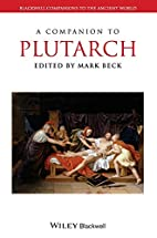 A Companion to Plutarch by Mark Beck