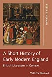 Herman, Peter C.: A Short History of Early Modern England: British Literature in Context