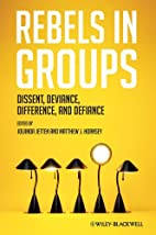 Rebels in Groups: Dissent, Deviance,…