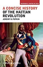 A Concise History of the Haitian Revolution…