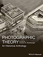 Photographic Theory: An Historical Anthology…