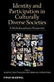 Azzi, Assaad E.: Identity and Participation in Culturally Diverse Societies: A Multidisciplinary Perspective