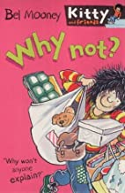 Why Not? (Kitty & Friends) by Bel Mooney