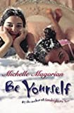 Magorian, Michelle: Be Yourself