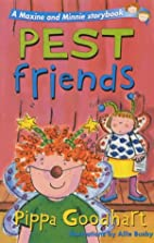 Pest Friends (A Maxine and Minnie Storybook)…