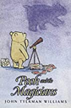 Pooh and the Magicians by John T. Williams