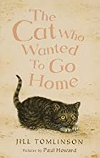 The Cat Who Wanted to Go Home by Jill…