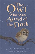 The Owl Who Was Afraid of the Dark by Jill…