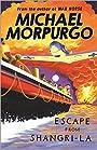 Escape from Shangri-La - Michael Morpurgo M B E