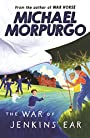 TheWar of Jenkins' Ear by Morpurgo, Michael ( Author ) ON Feb-05-2007, Paperback - Michael Morpurgo
