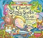 Sir Charlie Stinky Socks and the Really Big…