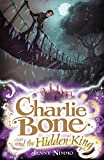 JENNY NIMMO: CHARLIE BONE AND THE HIDDEN KING (CHILDREN OF THE RED KING)
