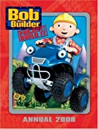 Bob the Builder Annual 2008 by Anon
