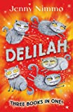 Nimmo, Jenny: Delilah: Three Books in One!