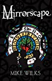 Wilks, Mike: Mirrorscape