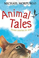 Animal Tales: Three Stories in One by…