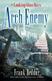 Frank Beddor: Arch Enemy (The Looking Glass Walls)