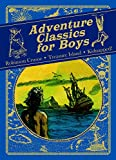Defoe, Daniel: Adventure Classics for Boys: Robinson Crusoe, Treasure Island, Kidnapped!